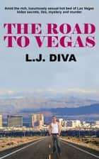 The Road To Vegas ebook by L.J. Diva