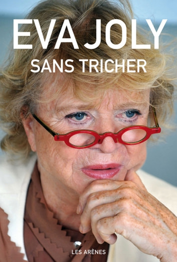 Sans tricher ebook by Eva Joly