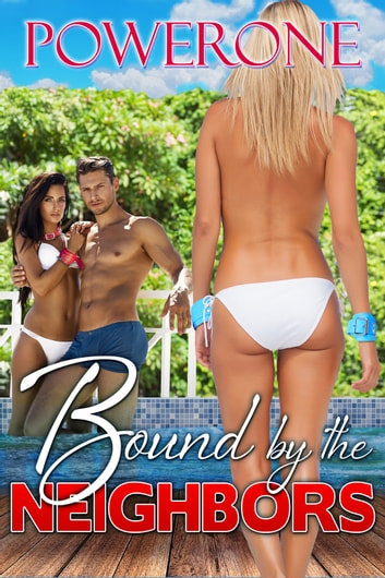 Bound by the Neighbors ebook by Powerone
