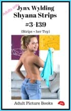 Shyana Strips #3-139 Strips + her toy ebook by Jynx Wylding