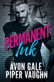 Permanent Ink - Art & Soul, #1 ebook by Avon Gale, Piper Vaughn