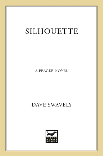 Silhouette - A Peacer Novel ebook by Dave Swavely