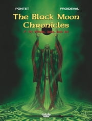 The Black Moon Chronicles - Volume 7 - Of Winds, Jade, and Jet ebook by François Froideval, Pontet Cyril