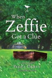 When Zeffie Got a Clue ebook by Peggy Darty