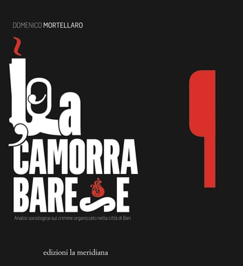La camorra barese ebook by Domenico Mortellaro