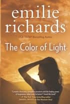 The Colour Of Light ebook by Emilie Richards
