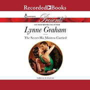 The Secret His Mistress Carried audiobook by Lynne Graham