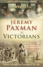 The Victorians ebook by Jeremy Paxman