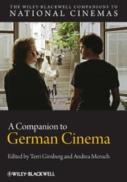 A Companion to German Cinema ebook by Terri Ginsberg,Andrea Mensch