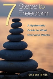 7 Steps to Freedom ebook by Gilbert S Mane