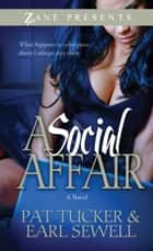 A Social Affair - A Novel ebook by Pat Tucker, Earl Sewell