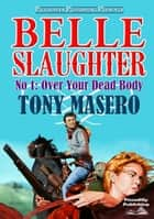Over Your Dead Body ebook by Tony Masero