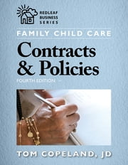 Family Child Care Contracts & Policies, Fourth Edition ebook by Tom Copeland, JD