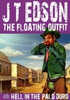 The Floating Outfit 35: Hell in the Palo Duro ebook by J.T. Edson