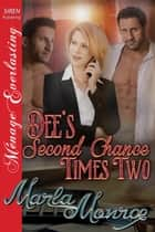 Dee's Second Chance Times Two ebook by Marla Monroe