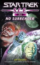 Star Trek: No Surrender ebook by Jeff Mariotte