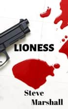 Lioness ebook by Steve Marshall
