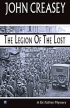 The Legion of the Lost ebook by John Creasey