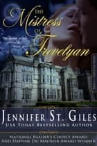 The Mistress of Trevelyan 電子書籍 Jennifer St. Giles