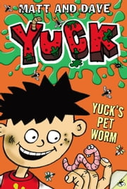 Yuck's Pet Worm ebook by Matt and Dave,Nigel Baines