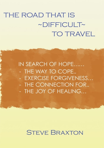 The Road That is Difficult to Travel ebook by Steve Braxton