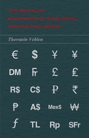 The Socialist Economics of Karl Marx and His Followers ebook by Thorstein Veblen
