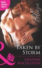 Taken by Storm (Mills & Boon Blaze) ebook by Heather MacAllister