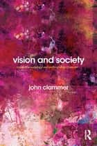 Vision and Society ebook by John Clammer