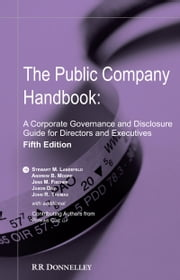 The Public Company Handbook: A Corporate Governance and Disclosure Guide for Directors and Executives ebook by Stewart Landefeld, Andrew Moore, Jens Fischer,...