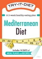 Try-It Diet: Mediterranean Diet: A two-week healthy eating plan ebook by Editors of Adams Media