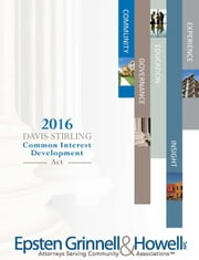 2016 Davis-Stirling Common Interest Development Act ebook by Epsten Grinnell Howell, Susan M. Hawks McClintic, Esq.,...