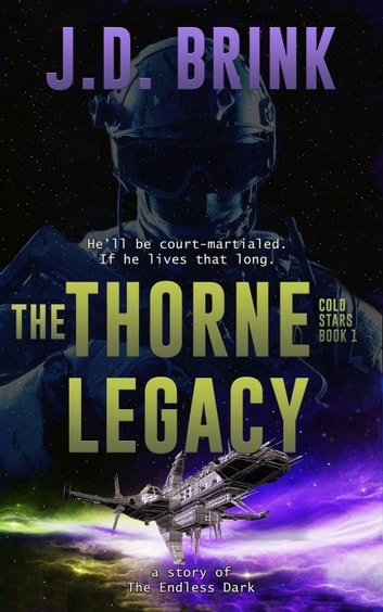 The Thorne Legacy - Cold Stars, #1 eBook by J. D. Brink