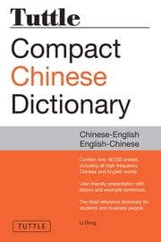 Tuttle Compact Chinese Dictionary - Chinese English-English Chinese ebook by Li Dong