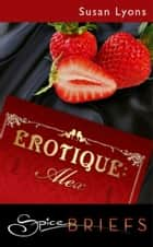 Erotique: Alex (Mills & Boon Spice) ebook by Susan Lyons