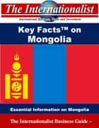 Key Facts on Mongolia - Essential Information on Mongolia ebook by Patrick W. Nee