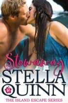 Stowaway - The Island Escape Series ebook by Stella Quinn