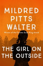The Girl on the Outside ebook by Mildred Pitts Walter