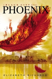 Phoenix - A Black City Novel ebook by Elizabeth Richards