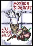 Horror d'ouvres ebook by Lisa McCourt Hollar