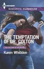 The Temptation of Dr. Colton ebook by Karen Whiddon