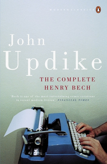The Complete Henry Bech ebook by John Updike