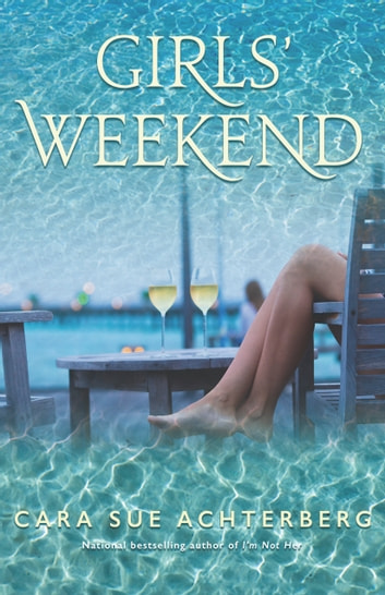 Girls' Weekend ebook by Cara Sue Achterberg