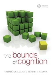 The Bounds of Cognition ebook by Frederick Adams,Kenneth Aizawa