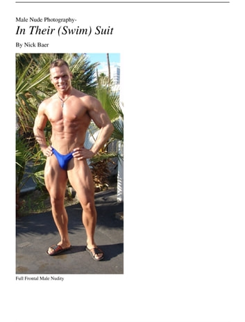 Male Nude Photography- In Their (Swim) Suit (7x10) ebook by Nick Baer