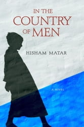 In the Country of Men - A Novel ebook by Hisham Matar