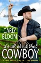 It's All About That Cowboy ebook by Carly Bloom
