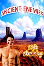 Ancient Enemies ebook by Rob Shelsky
