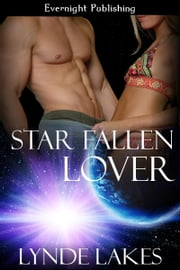Star Fallen Lover ebook by Lynde Lakes