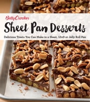 Betty Crocker Sheet Pan Desserts - Delicious Treats You Can Make with a Sheet, 13x9 or Jelly Roll Pan ebook by Betty Crocker