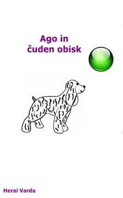 Ago in čuden obisk ebook by Herai Varda